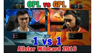 Ván 1 [Allstar Wildcard 2016 ] 1 vs 1- OPL vs GPL- Chau Ðai Duong vs Ðong Nam A - OPL vs SEA