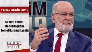 Yerel Seçim 2019 - 23 Mart 2019 (Saadet Partisi Genel Başkanı Temel Karamollaoğlu)