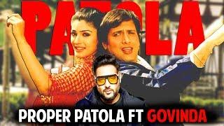 PROPER PATOLA BADSHAH FT GOVINDA   Bollywood Song Funny Mix Version   Anmol Sachar   Namaste England