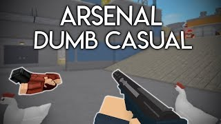 Roblox Arsenal Dumb Casual