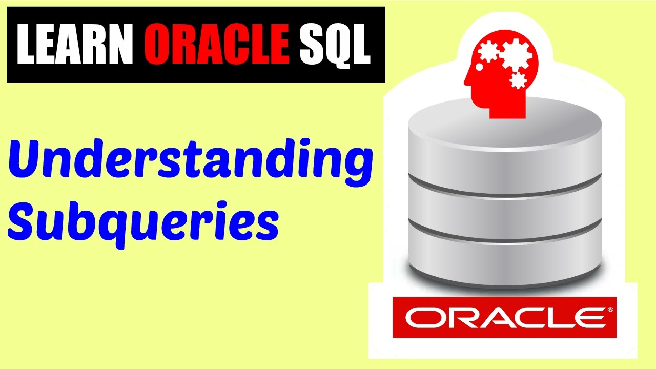 Learn Oracle SQL : Understanding Subqueries