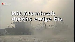 MIT ATOMKRAFT DURCHS EWIGE EIS (Doku)