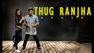 Thug Ranjha | Akasa | Dance Cover | DnceAll Universe