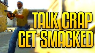 Talk Crap, Get Smacked! CS GO Competitive