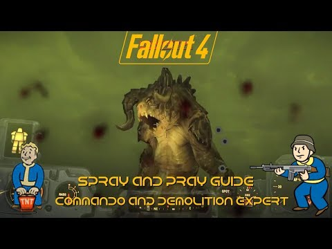 Fallout 4 | Spray & Pray | Demolition expert & Commando perks | Weapon Guide