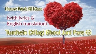 nusrat fateh ali khan tumhein dillagi bhool jani pare gi english translation lyrics