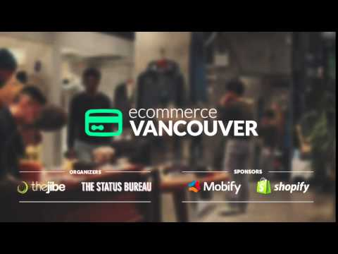 eCommerce Vancouver: Marketing for Online Commerce: Experiences, Results, and What's Working