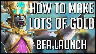 BFA Launch - How To Make HUGE Amounts Of Gold | WoW Battle for Azeroth