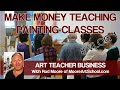 Art Teacher Business - Make Money Teaching Painting Classes VLOG 1 #MooreMethod