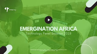Emergination Africa: Technology Panel Session 2018
