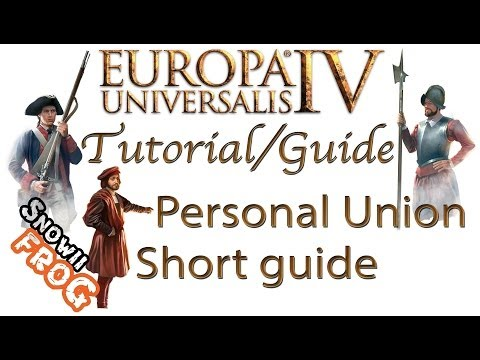 EU4 - Quick guide on Personal Unions