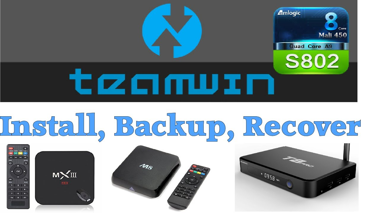Amlogic S802 Twrp Install, Backup, Recover Android Firmware - Mx3, T8, M8   Mxq Project