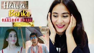 Darshan Raval - Hawa Banke   Nirmaan   Reaction   Review   Illumi Girl