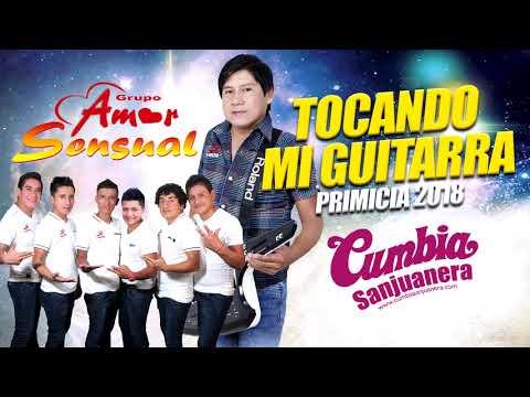 Amor Sensual - Tocando mi guitarra PRIMICIA 2018 CUMBIA SANJUANERA
