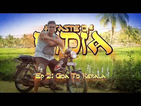 A Taste Of India: Ep 2 - Backpacking from Goa To Kerala