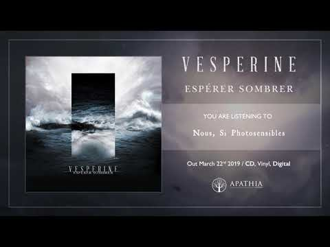 "Vesperine ""Nous, Si Photosensibles"" (Official Audio - 2019, Apathia Records)"