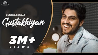 Gurnam bhullar | Gustakhiyan  | official video | latest punjabi song 2020