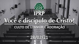 Culto de louvor às 19:00 | AO VIVO | 28/02/2021