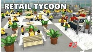ALREADY UPGRADED MY RETAIL STORE I Roblox Retail Tycoon #2