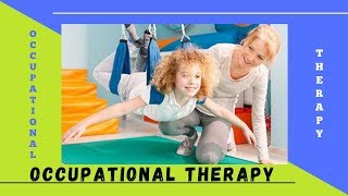 Obtain Prompt Occupational Therapy|Improve Skill Through Occupational Therapy (2019)