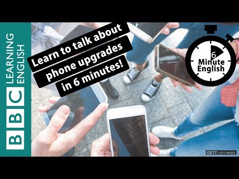 Learn to talk about mobile phone upgrades in 6 minutes