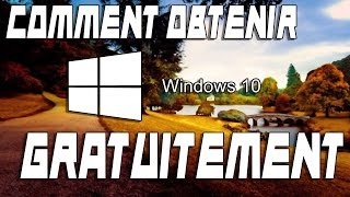 Comment obtenir Windows 10 gratuitement