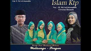 Download lagu ISLAM KTP - H. MA'RUF ISLAMUDDIN FEAT. USWATUN HASANAH