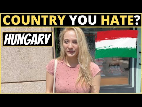 Which Country Do You HATE The Most?   HUNGARY