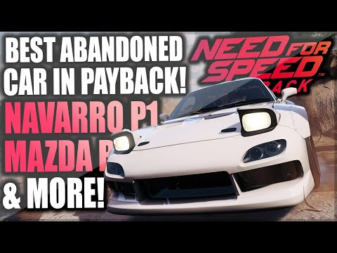 Need For Speed Payback - BEST Abandoned Car in Payback! Navarro McLaren P1, Mazda Rx7 & More!