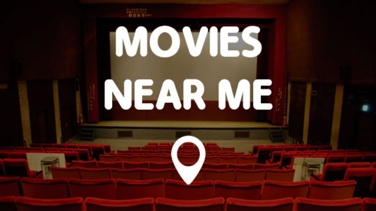 Movies Near Me | Movie Times & Movie Theaters Near Me