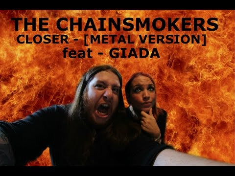 The Chainsmokers - Closer [METAL VERSION] feat. Giada
