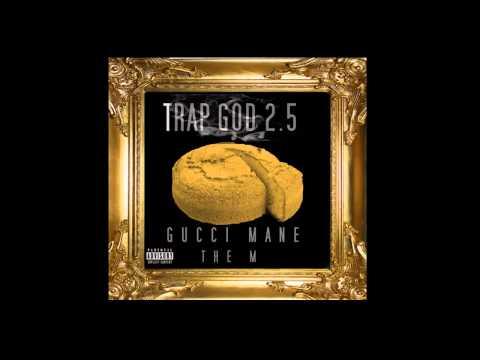 Gucci Mane - Plenty Ft. Yo Gotti Trouble - Trap God 2.5 Mixtape