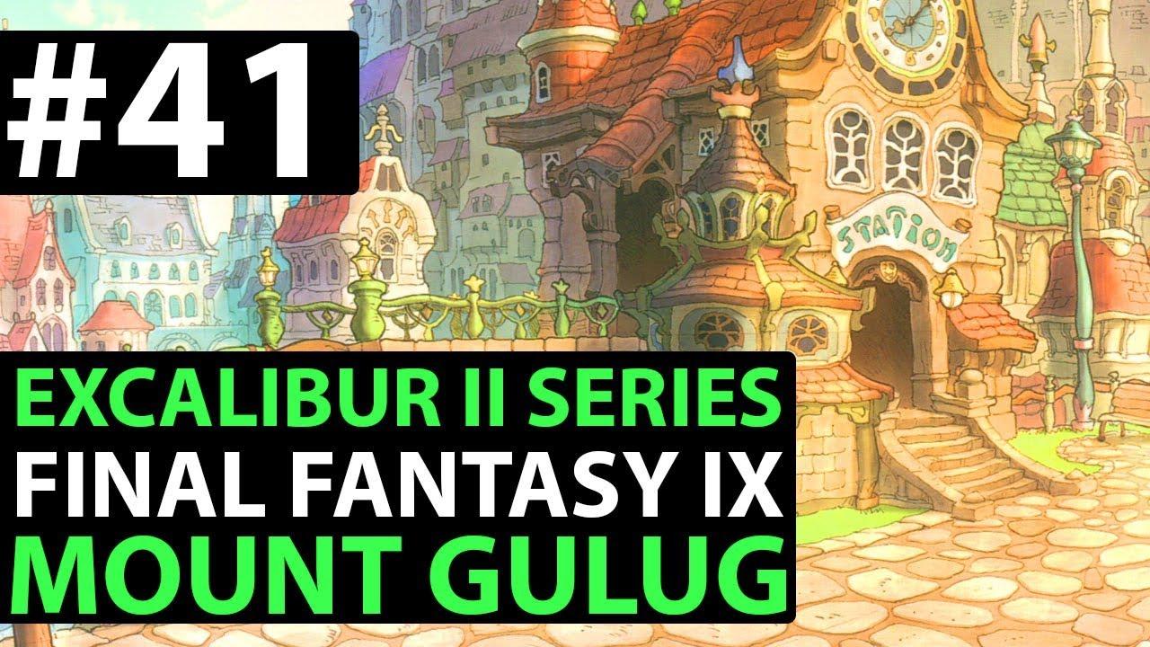Final Fantasy 9 PS4 Walkthrough - EXCALIBUR 2 PERFECT GAME - Mount Gulug  D3-08