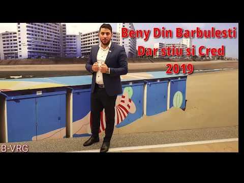 Beny Din Barbulesti Dar Stiu Si Cred 2019 (Oficial)👈❣