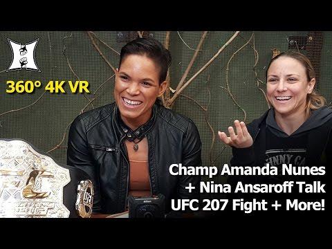(360° VR / 4K) UFC Bantamweight Champ Amanda Nunes + Nina Ansaroff Talk UFC 207 Rousey Fight + More!