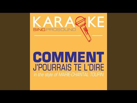 Comment J'pourrais Te L'dire (In the Style of Marie-Chantal Toupin) (Karaoke Lead Vocal Demo)