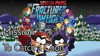 South Park: The Fractured But Whole Mission To Catch a Coon