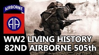 82nd Airborne 505th Troopers in the field - WW2 Living History - 505th RCT