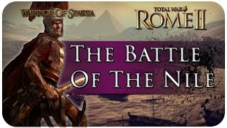 Total War Rome II: The Battle of the Nile
