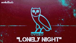 "OVOXO x Drake x The Weeknd - ""Lonely Night"" New 2014 Type Beat"