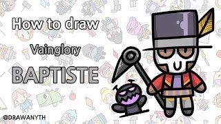 How to draw BAPTISTE / vainglory