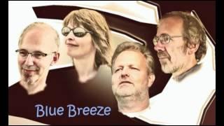 Blue Breeze - Man on your mind (Albert Cummings)