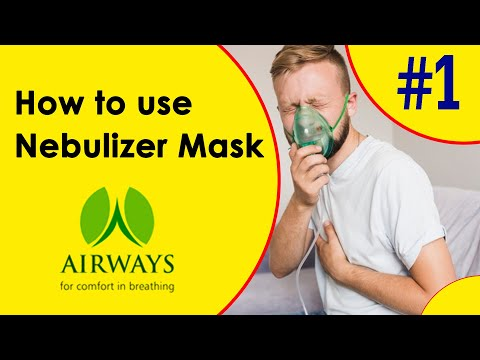 How to use Nebulizer Mask, Nebulizer in Aerosol Therapy