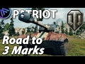 ^^  Patriot - Road to 3 Marks. (World of Tanks Gameplay.)