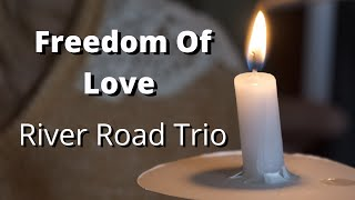 """River Road Trio - """"Freedom Of Love"""" (Official Music Video)"""