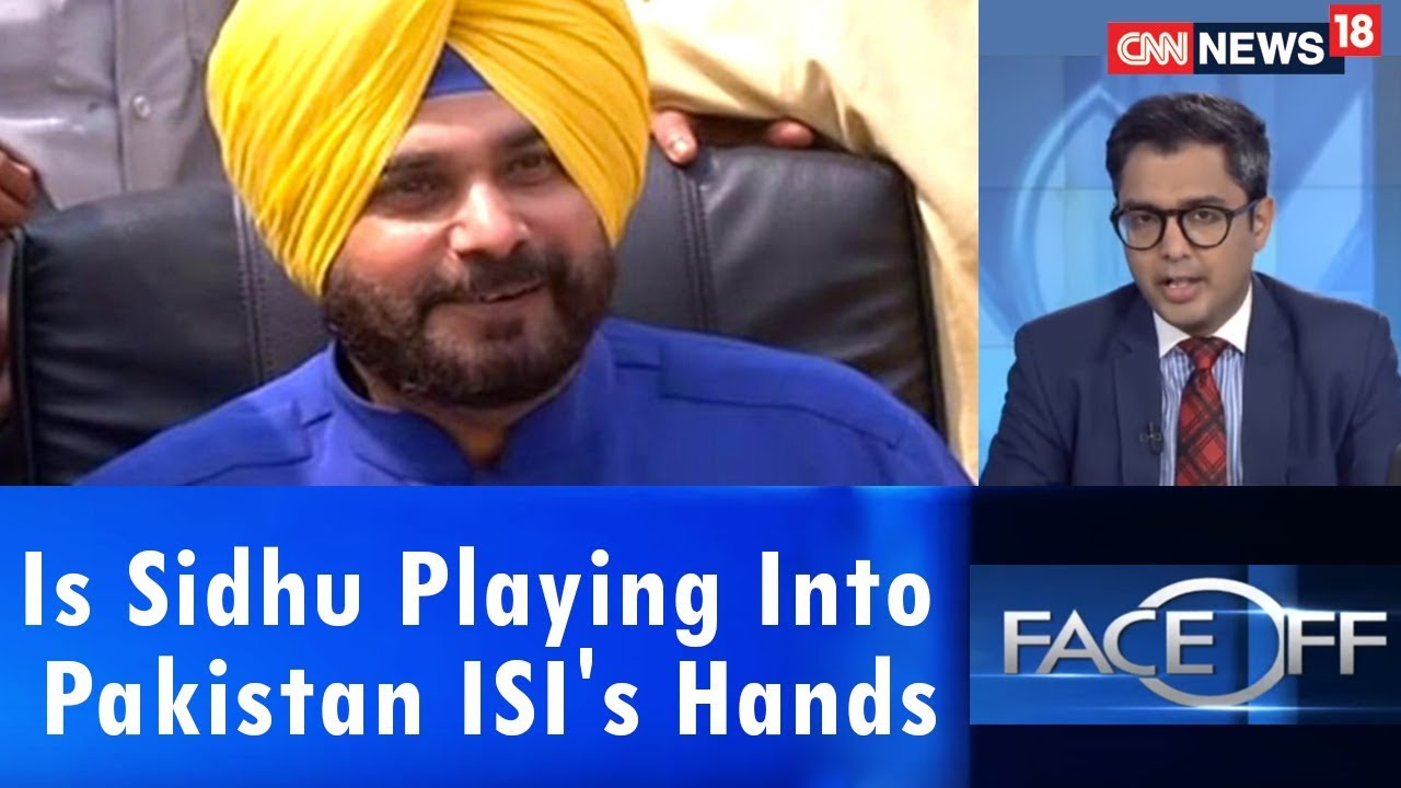 Is Sidhu Playing Into Pakistan ISI's Hands | Face Off | CNN News18