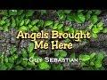 Angels Brought Me Here - KARAOKE VERSION - As Popularized By Guy Sebastian