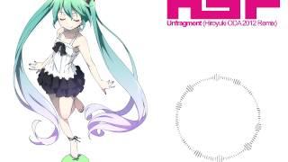 【初音ミク - Hatsune Miku】Unfragment【Hiroyuki ODA 2012 Remix】