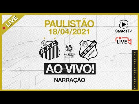 🔴 AO VIVO: SANTOS 2 x 1 INTER DE LIMEIRA | PAULISTÃO (18/04/21)