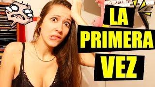 LA PRIMERA VEZ !!! Expectativa vs Realidad